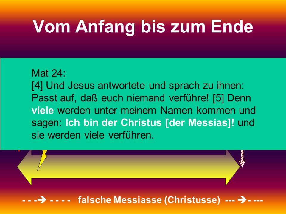 Vom Anfang bis zum Ende [4] Und Jesus antwortete und sprach zu ihnen: